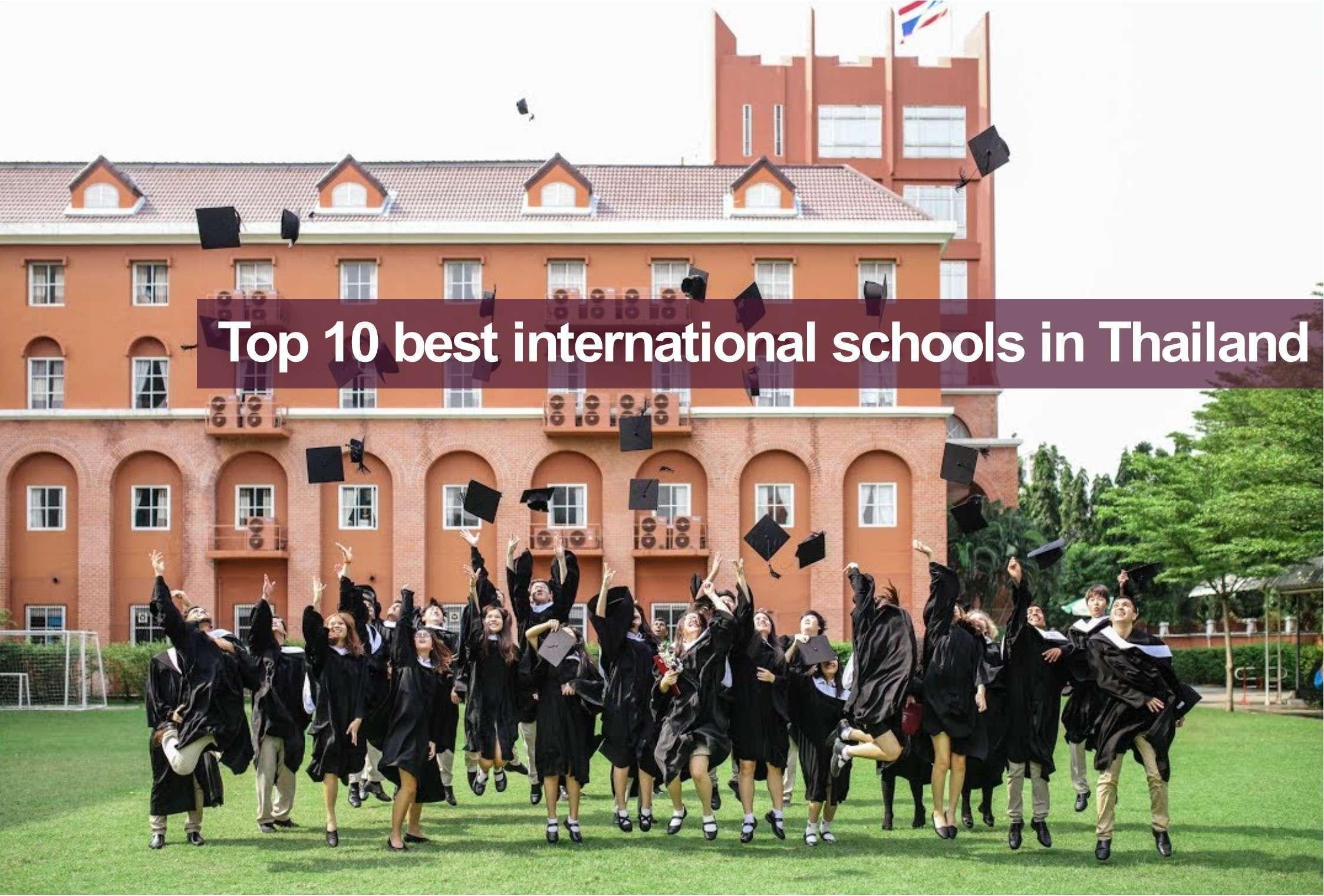 10 อันดับโรงเรียนนานาชาติที่ดีที่สุดในประเทศไทย
