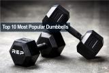 10 ดัมเบลยอดนิยม ที่คนรักการออกกำลังกายไม่ควรพลาด 2021