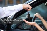 10 บริการรถเช่าในเชียงใหม่ ขับรถยนต์คู่ใจเที่ยวทั่วเมือง