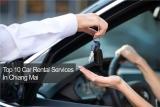 10 อันดับ บริการเช่ารถในเชียงใหม่ ขับรถยนต์คู่ใจเที่ยวทั่วเมือง
