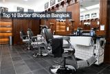 10 ร้านตัดผมสไตล์ Barber ยอดนิยมในกรุงเทพ