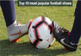 10 อันดับ รองเท้าฟุตบอลยอดนิยม